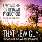 That New Guy - Live® Mix for On Til' Dawn Productions